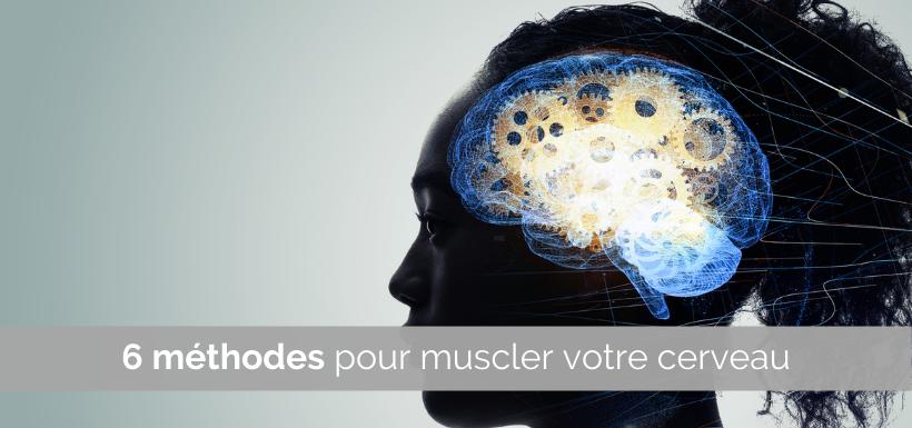 6 méthodes pour muscler votre cerveau